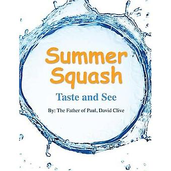 Summer Squash by David Clive & The Father of Paul