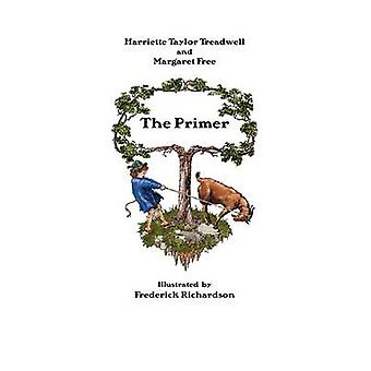 The Primer by Treadwell & Harriette Taylor