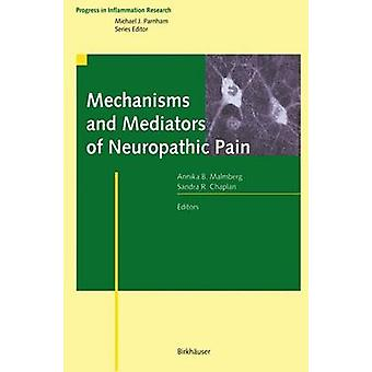 Mechanisms and Mediators of Neuropathic Pain by Malmberg & Annika B.