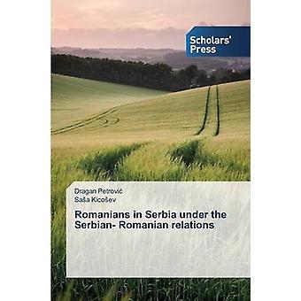 Rumänerna i Serbien under de serbiska rumänska förbindelserna av Petrovi Dragan
