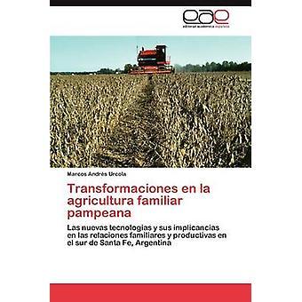 Transformaciones En La Agricultura Familiar Pampeana by Urcola & Marcos Andr