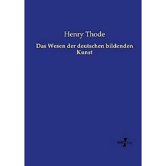 Das Wesen der deutschen bildenden Kunst por Thode y Henry