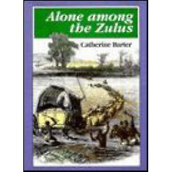 Alleen onder de Zoeloes - het verhaal van een reis door de Zulu-Co