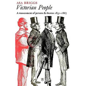 Victorian People - A Reassessment of Persons and Themes - 1851-67 by A