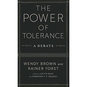 The Power of Tolerance - A Debate by Wendy Brown - Rainer Forst - Luca