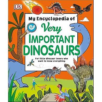 My Encyclopedia of Very Important Dinosaurs - For Little Dinosaur Love