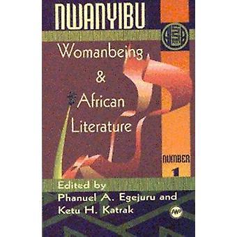 Nwanyibu 1 - Womanbeing & African Literature by Ketu H. Katrak - 9