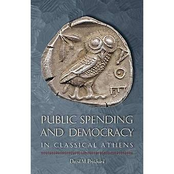 Public Spending and Democracy in Classical Athens by David M. Pritcha