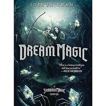 Dream Magic (a Shadow Magic Novel) - A Shadow Magic Novel by Joshua Kh