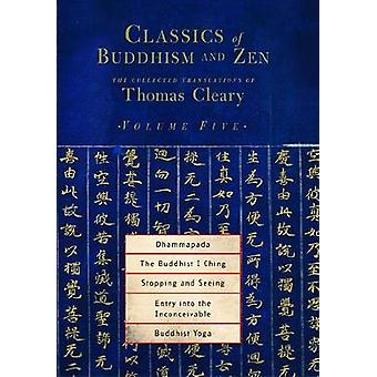 Classics of Buddhism and ZEN - The Collected Translations of Thomas Cl