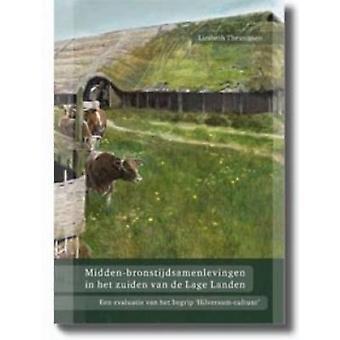 Midden-bronstijdsamenlevingen in Het Zuiden Van De Lage Landen - Een E