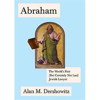Abraham by Alan M. Dershowitz - 9780805242935 Book