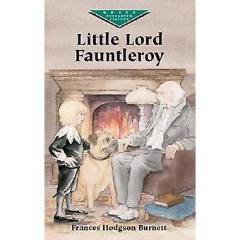 Little Lord Fauntleroy by Frances Hodgson Burnett - 9780486423685 Book