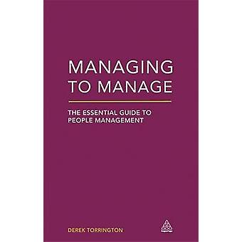 Managing to Manage - The Essential Guide to People Management by Derek