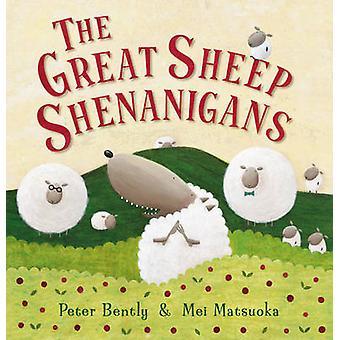 The Great Sheep Shenanigans by Peter Bently - Mei Matsuoka - 97818493