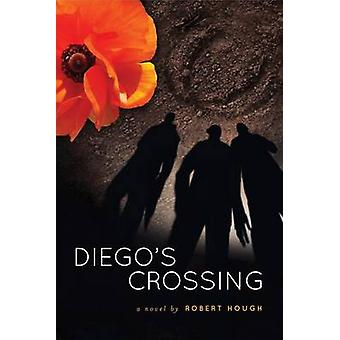 Diego's Crossing by Robert Hough - 9781554517565 Book