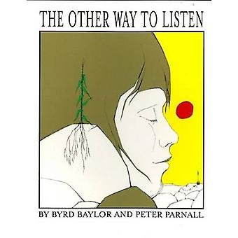 The Other Way to Listen by Byrd Baylor - Peter Parnall - 978068981053