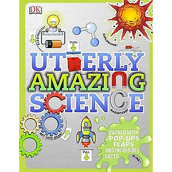 Utterly Amazing Science by Robert Winston - 9781465414212 Book
