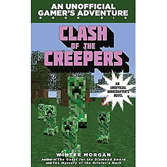 Clash of the Creepers: An Unofficial Gamer's Adventure, Book Six (Unofficial Gamer's Adventures)