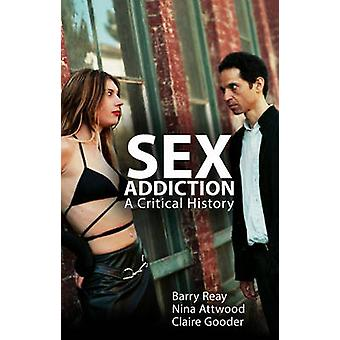 Sex Addiction by Barry Reay