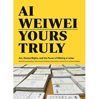 Ai Weiwei Yours Truly by Jasmine Heiss