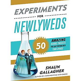 Experiments for Newlyweds by Shaun Gallagher