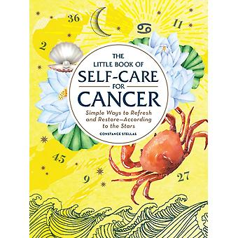 Little Book of SelfCare for Cancer by Constance Stellas