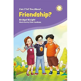 Can I Tell You About Friendship by Bridget Knight