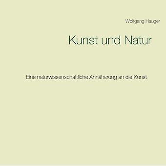 Kunst und Natur von Wolfgang Hauger