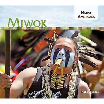 Miwok by Katie Lajiness - 9781680782004 Book