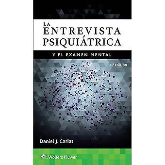La entrevista psiquiatrica y el examen mental [Spanish]