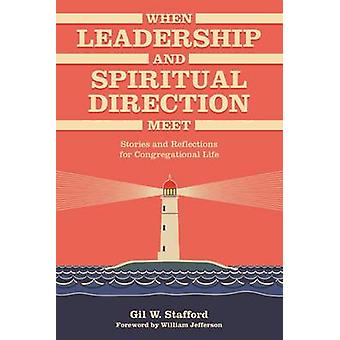 Kun johtajuus ja hengellinen ohjaus kohtaavat Gil W. Stafforin