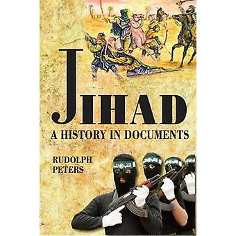 Jihad A History in Documents by Peters & Rudolph
