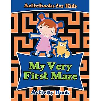 My Very First Maze Activity Book von for Kids & Activibooks
