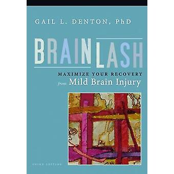 Brainlash by Denton PhD & Gail L.