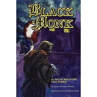 The Black Monk Or the Secret of the Grey Turret Valancourt Classics by Rymer & James Malcolm