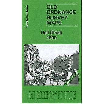 Hull (Est) 1890: Yorkshire Sheet 240.03 (Old Ordnance Survey Maps of Yorkshire)