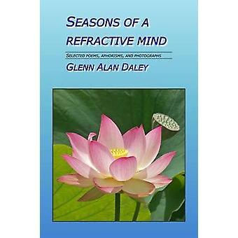 Seasons of a Refractive Mind by Daley & Glenn Alan