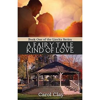 A Fairy Tale Kind of Love by Clay & Carol