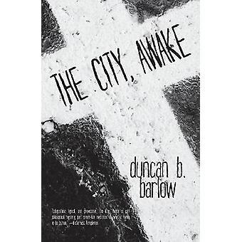 The City Awake by Barlow & Duncan B