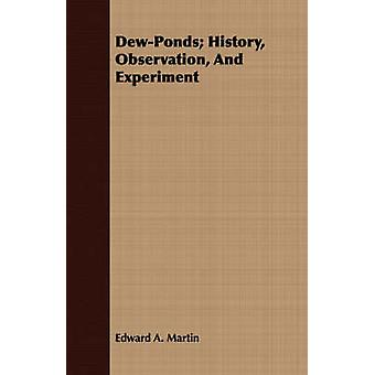 DewPonds History Observation And Experiment by Martin & Edward A.