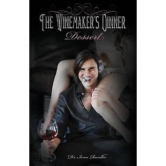 The Winemakers Dinner Dessert by Rusilko & Ivan