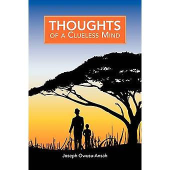 Thoughts of a Clueless Mind by OwusuAnsah & Joseph