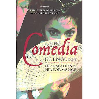 Comedia in English Translation and Performance by Paun De Garca & Susan