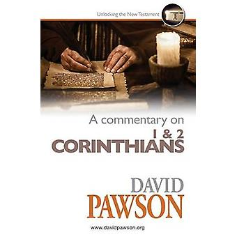 A Commentary on 1  2 Corinthians by Pawson & David