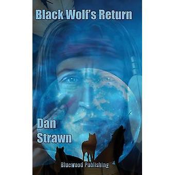 Black Wolfs Return by Strawn & Dan