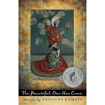 The Beautiful One Has Come Stories by Kamata & Suzanne