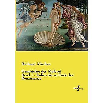 Geschichte der MalereiBand 1 Italien bis zu Ende der Renaissance de Muther et Richard