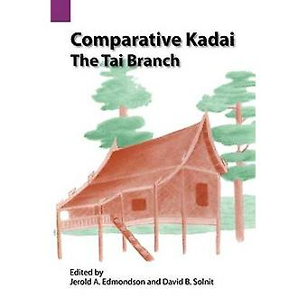 Comparative Kadai The Tai Branch by Edmondson & Jerald A.