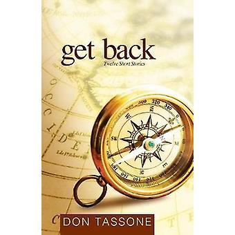 Get Back Twelve Short Stories by Tassone & Don